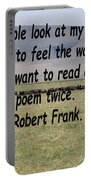 Robert Frank Quote Portable Battery Charger