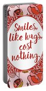 Smiles, Like Hugs, Cost Nothing Portable Battery Charger