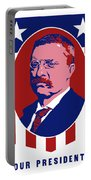 Teddy Roosevelt - Our President  Portable Battery Charger
