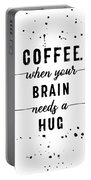 Text Art Coffee - When Your Brain Needs A Hug Portable Battery Charger
