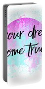 Text Art Let Your Dreams Come True Portable Battery Charger