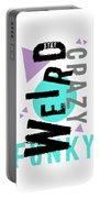 Text Art Stay Weird Portable Battery Charger