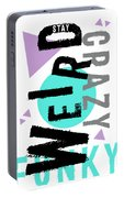 Text Art Stay Weird Portable Battery Charger