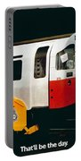 That'll Be The Day - Locomotive - London Underground - Retro Travel Poster - Vintage Poster Portable Battery Charger