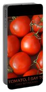 Tomato Tomahto Fine Art Food Photo Poster Portable Battery Charger