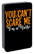 You Cant Scare Me Im A Nurse Doctor Ae Halloween Funny Humor Costume Portable Battery Charger