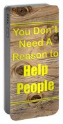 You Dont Need A Reason To Help People 5446.02 Portable Battery Charger