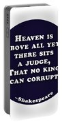 Heaven Is Above All #shakespeare #shakespearequote Portable Battery Charger