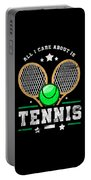 All I Care About Is Tennis Player I Love Tennis Portable Battery Charger