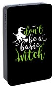 Halloween Shirt Dont Be A Basic Witch Costume Tee Gift Portable Battery Charger