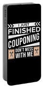 I Just Finished Couponing Dont Mess With Me Portable Battery Charger