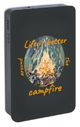 Life Is Better Around The Campfire Portable Battery Charger