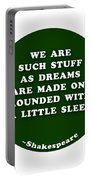 We Are Such Stuff As Dreams #shakespeare #shakespearequote Portable Battery Charger