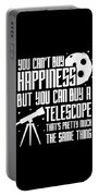 You Cant Buy Happiness Telescope Astronomy Portable Battery Charger