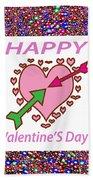 Happy Valentine's Day  Beach Towel