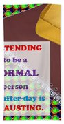 Pretending Normal Comedy Jokes Artistic Quote Images Textures Patterns Background Designs  And Colo Beach Towel