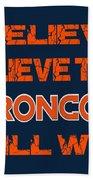 Denver Broncos I Believe Beach Towel