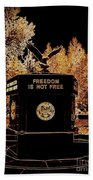 Freedom Is Not Free Beach Towel