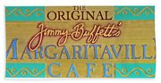 Jimmy Buffetts Margaritaville Cafe Sign The Original Beach Towel