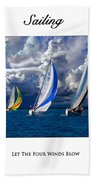 Sailing Let The Four Winds Blow Beach Towel