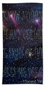 The Sight Of The Stars Makes Me Dream Beach Towel
