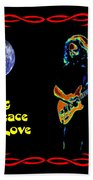 Playing For Peace And Love 1 Beach Towel