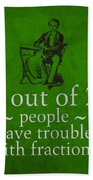 3 Out Of 2 People Have Trouble With Fractions Humor Poster Beach Towel