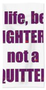 Fighter Life Widom Quote Words Script Signature   Art  Navinjoshi  Artist Created Images Textures Pa Beach Towel