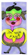 I'm Your Fan Beach Towel
