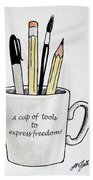 A Cup Of Tools To Express Freedom Beach Towel