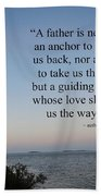 A Father Is Lighthouse Quote Beach Towel