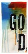 A Good Day- Abstract Painting  Beach Towel by Linda Woods