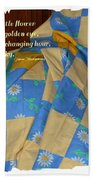 A Quilt With Daisies And Quote Beach Towel