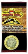 Ad  Pancho Villa Bar  Nogales Sonora Mexico 2013  Beach Towel