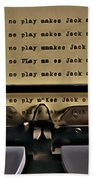 All Work And No Play Makes Jack A Dull Boy Beach Sheet
