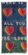 All You Need Is Love 2 Beach Towel