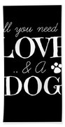 All You Need Is Love And A Dog Beach Towel