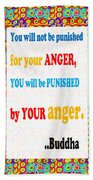 Anger Buddha Wisdom Quote Buddhism   Background Designs  And Color Tones N Color Shades Available Fo Beach Towel