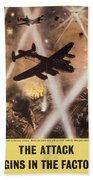 Attack Begins In Factory Propaganda Poster From World War II Beach Towel