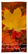 Autumn Is A State Of Mind More Than A Time Of Year Beach Towel
