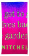 Back To The Garden Beach Towel