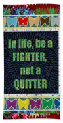Be A Fighter Not A Quitter  Wisdom Words Attractive Graphic Border  Beach Towel