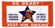 Be Ready - Keep Him Smiling Beach Towel