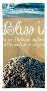 Bliss Is Sand Between My Toes And The Sunburn On My Nose Beach Towel