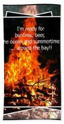 Bonfires And Summertime Beach Towel