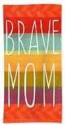 Brave Mom - Colorful Greeting Card Beach Towel