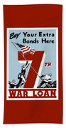 Buy Your Extra Bonds Here Beach Towel