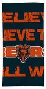 Chicago Bears I Believe Beach Towel