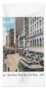Chicago - State Street North From Van Buren - 1925 Beach Towel