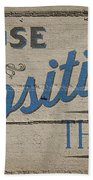 Choose A Positive Thought Beach Towel by Scott Norris